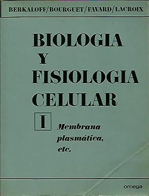 BIOLOGIA Y FISIOLOGIA CELULAR Tomo I MEMBRANA: Andre Berkaloff -