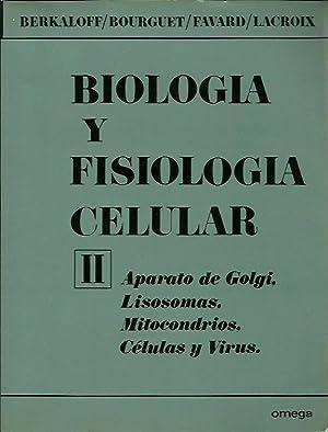 BIOLOGIA Y FISIOLOGIA CELULAR Tomo II APARATO: Andre Berkaloff -