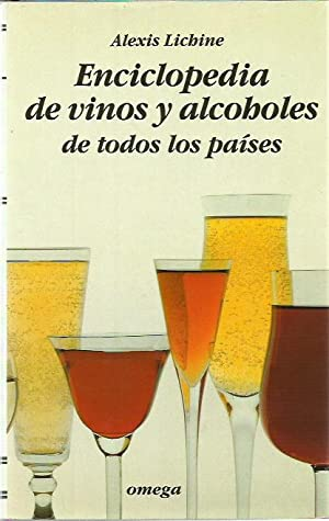ENCICLOPEDIA DE VINOS Y ALCOHOLES DE TODOS LOS PAÍSES: Alexis Lichine