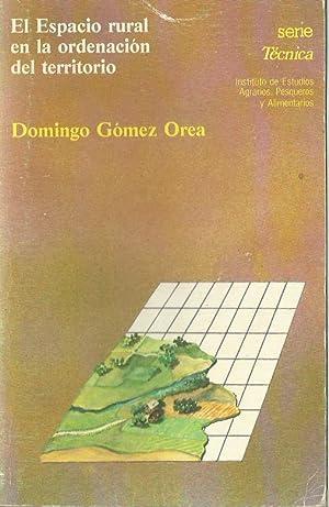 EL ESPACIO RURAL EN LA ORDENACIÓN DEL TERRITORIO: Domingo Gómez Orea
