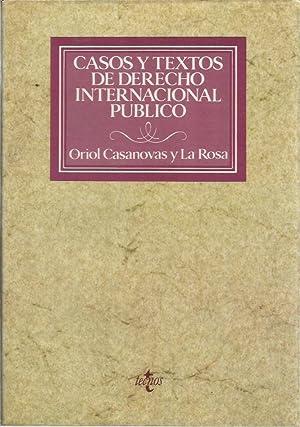 CASOS Y TEXTOS DE DERECHO INTERNACIONAL PÚBLICO: Oriol Casanovas y La Rosa