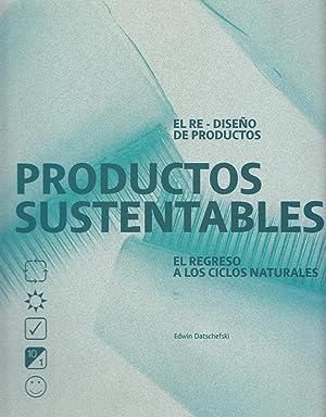 EL Re-Diseño de Productos PRODUCTOS SUSTENTABLES El Regreso a los Ciclos Naturales: Edwin ...