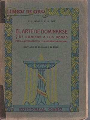 EL ARTE DE DOMINARSE y DE DOMINAR: W. J. Swingle