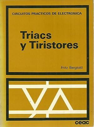 TRIACS Y TIRISTORES CIRCUITOS PRACTICOS DE ELECTRONICA: Fritz Bergtold