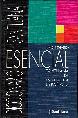 DICCIONARIO ESENCIAL SANTILLANA DE LA LENGUA ESPAÑOLA: Santillana