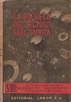 ACUMULADORES, ELEMENTOS GALVÁNICOS, GALVANOTECNIA Tomo VIII LA: Prof. Alfred Holzt