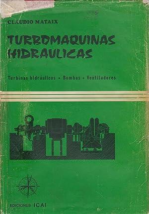 TURBOMÁQUINAS HIDRÁULICAS (Turbinas Hidráulicas - Bombas -: Claudio Mataix Dr.
