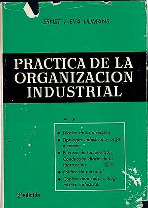 PRACTICA DE LA ORGANIZACION INDUSTRIAL: Ernst Hijmans / Eva Hijmans