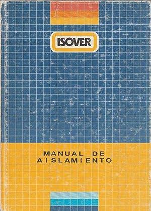 MANUAL DE AISLAMIENTO: ISOVER, Cristaleria Española, S. A. - División De Aislamiento