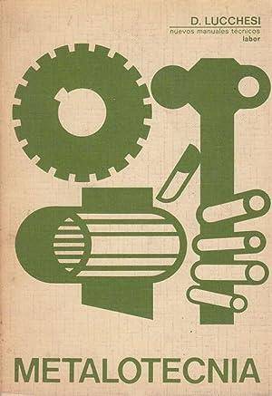 METALOTECNIA. Nuevos Manuales Labor 12: Domenico Lucchesi