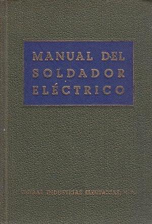 MANUAL DEL SOLDADOR ELECTRICO: GIESA, Guiral Industrias