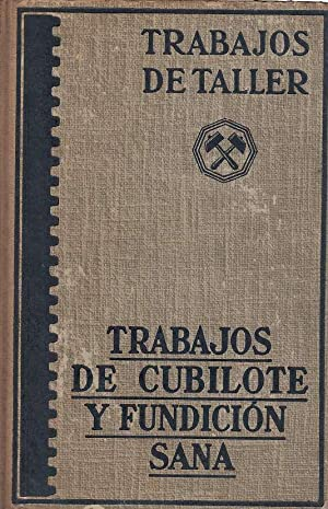 TRABAJOS DE CUBILOTE Y FUNDICIÓN SANA: Johann Mehrtens / Erdmann Kothny