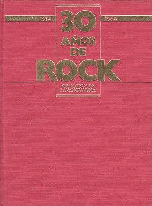 30 AÑOS DE ROCK 1954-1984 - Biblioteca De La Vanguardia: JOSEP M. MEDIANO Y JOAN SINGLA