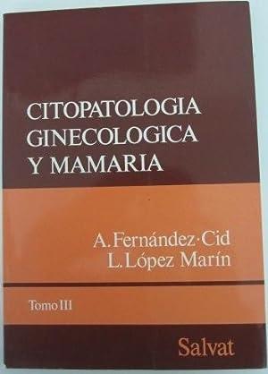 CITOPATOLOGIA GINECOLOGICA Y MAMARIA, 3 Tomos: A. Fernández . Cid y L. López Marín