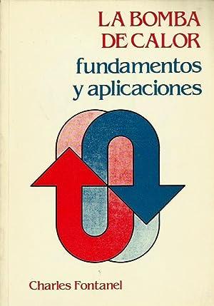 LA BOMBA DE CALOR Fundamentos y Aplicaciones: Charles Fontanel
