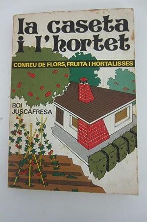 LA CASETA I L'HORTET Conreu De Flors, Fruita I Hortalises: Boi Juscafresa
