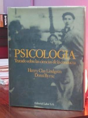 PSICOLOGIA Tratado Sobre Las Ciencias De La Conducta: Henry Clay Lindgren - Donn Byrne