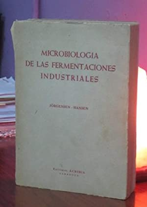 MICROBIOLOGIA DE LAS FERMENTACIONES INDUSTRIALES: Alfred Jorgensen - Albert Hansen