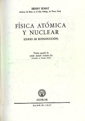 FISICA ATOMICA Y NUCLEAR curso de introducción: Henry Semat