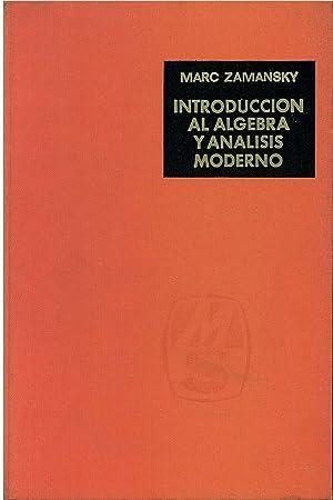 INTRODUCCION AL ALGEBRA Y ANALISIS MODERNO: Marc Zamansky