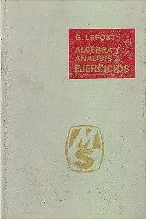 ÁLGEBRA Y ANÁLISIS, EJERCICIOS para el curso de MATEMÁTICAS GENERALES: G. ...