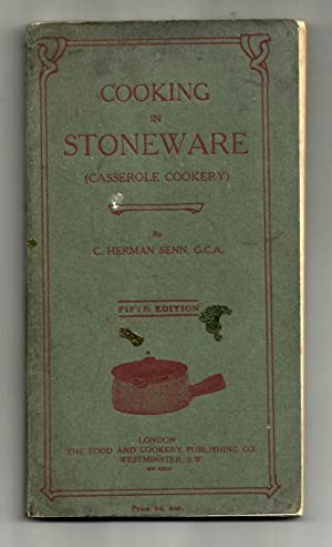 COOKING IN STONEWARE (CASSEROLE COOKERY): C HERMAN SENN, G.C.A.