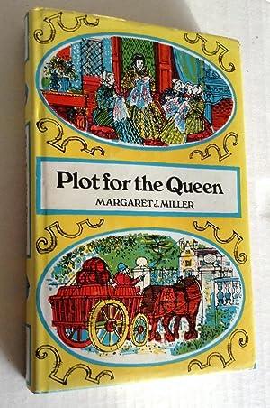 PLOT FOR THE QUEEN: The Babington Plot: Margaret Miller (Illustrated by John Lawrence)