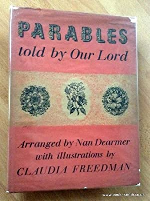 PARABLES TOLD BY OUR LORD: Nan Dearmer (Arranged by) with illustrations by Claudia Freedman