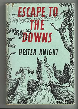 ESCAPE TO THE DOWNS: Hester Knight
