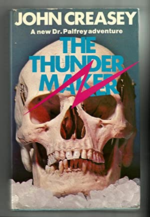 THE THUNDER MAKER: A New Dr Palfrey Adventure.: John Creasey