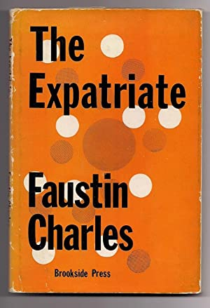 THE EXPATRIATE: Poems 1963 - 1968: Faustin Charles