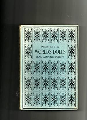 PEEPS AT THE WORLD'S DOLLS: H W CANNING-WRIGHT
