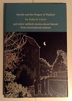 SARRATT AND THE DRAPER OF WATFORD and Other Unlikely Stories about Sarratt from International ...
