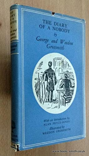 THE DIARY OF A NOBODY: George and Weedon Grossmith (Introduction by Alan Pryce-Jones)