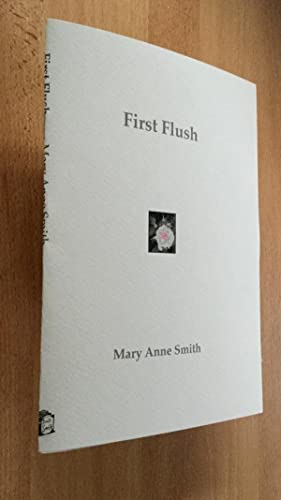 FIRST FLUSH [Poems]: Mary Anne Smith