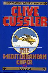 The Mediterranean Caper and Iceberg: Cussler, Clive