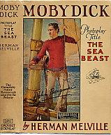 "Moby Dick, Photoplay Title"" The Sea Beast"": Melville, Herman"