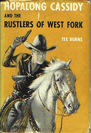 HOPALONG CASSIDY AND THE RUSTLERS OF WEST: BURNS, Tex (pseudonymn