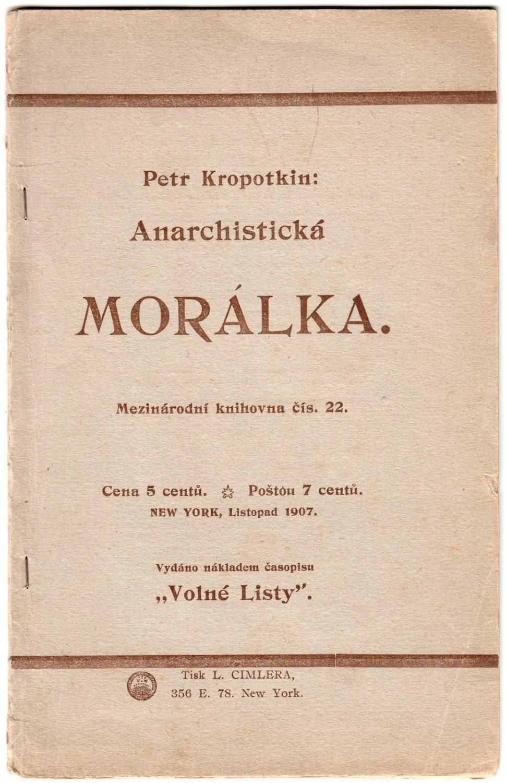 Anarchistická morálka [Anarchist Morality].; Mezinárodná knihovna, ?ís: Kropotkin, Petr
