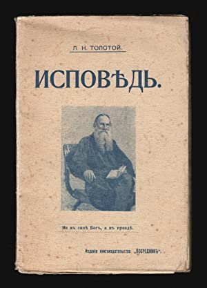Ispoved' [A Confession]: Tolstoi, L[ev] N[ikolaevich]
