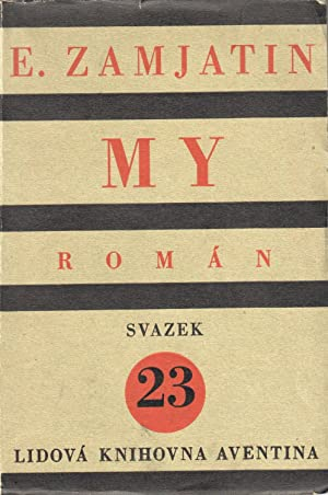 My: román [We: a novel]. Lidová knihovna Aventina, svazek 23 [Aventinum's Popular library, volume...
