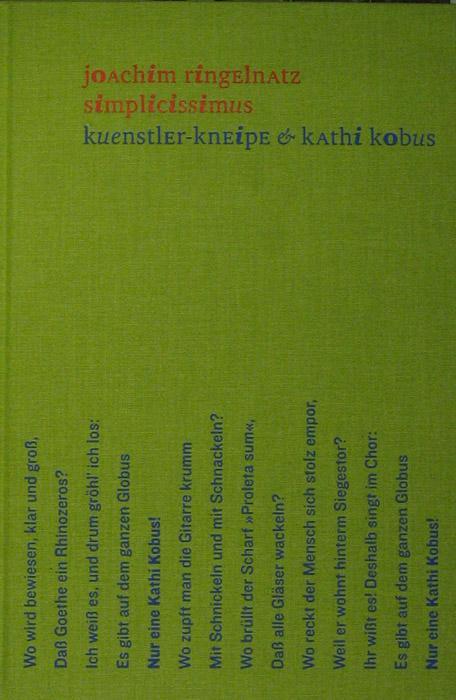 simplicissimus. künstler-kneipe & Kathi Kobus.: Ringelnatz, Joachim -