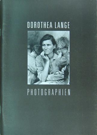 Dorothea Lange -Photographien. Ausstellungskatalog. Ausstellung: Wien 11.: Lange, Dorothea -