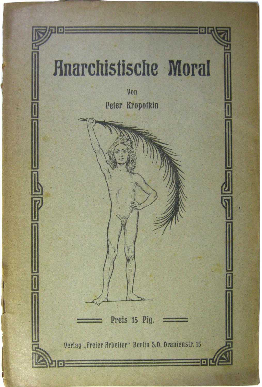 Anarchistische Moral.: Kropotkin, Peter: