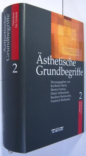 Ästhetische Grundbegriffe. Bd.2 Dekadent - Grotesk.: Barck, Karlheinz u.a.