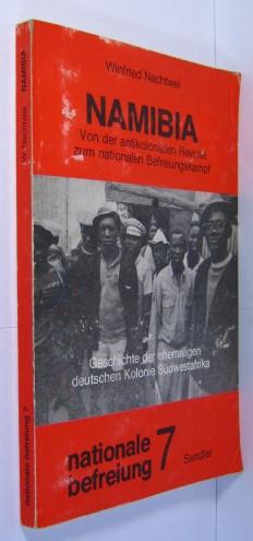 Namibia. Von der antikolonialen Revolte zum nationalen: Nachtwei, Winfried: