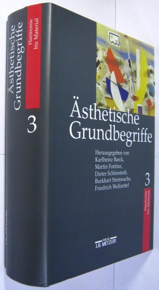 Ästhetische Grundbegriffe. Bd.3 Harmonie - Material.: Barck, Karlheinz u.a.