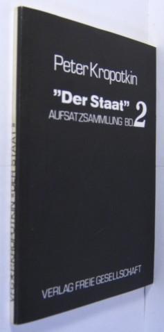 Aufsatzsammlung. Bd. 2 Der Staat.: Kropotkin, Pjotr Alexejewitsch: