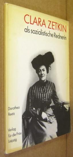 Clara Zetkin als sozialistische Rednerin. - Zetkin, Clara] Reetz, Dorothea