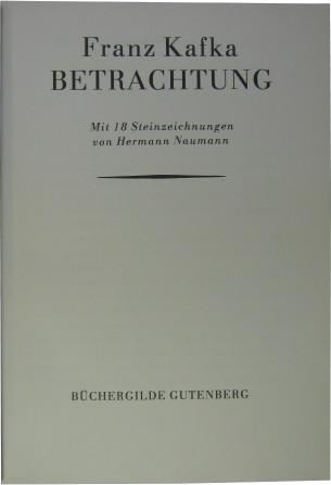Betrachtung. Mit 18 Steinzeichnungen von Hermann Naumann.: Kafka, Franz -